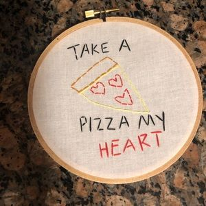 Take A Pizza My Heart Embroidery Hoop